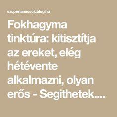 Fokhagyma tinktúra: kitisztítja az ereket, elég hétévente alkalmazni, olyan erős - Segithetek.blog.hu