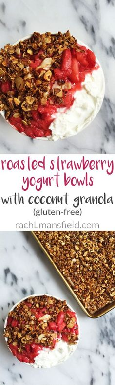 Roasted Strawberry Yogurt Bowls with Coconut Granola. A gluten-free and plant-based breakfast recipe that is super easy to make!
