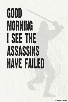 Good Morning I See The Assassins Have Failed Poster – Pointless Posters Otp Prompts, Dialogue Prompts, Story Prompts, Writing Prompts, Funny Quotes, Funny Memes, Hilarious, Sarcastic Quotes, Real Quotes
