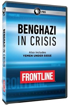 A report from inside the war-torn city of #Benghazi -- the birthplace of #Libya's uprising, now besieged by #ISIS and warring militias. #Frontline #BenghaziInCrisis #PBS #DVD #HillaryClinton #CrookedHillary
