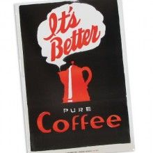 """""""It's Better Pure Coffee"""" Letterpress Advertising Poster, Hatch Show Print Museum and Store, Nashville, TN, $15.00"""