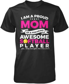 I am a proud Mom of a freaking awesome softball player .yes, they bought me this t-shirt The perfect t-shirt for any equally awesome Mom of a softball player. Order yours today! Softball Bows, Volleyball Players, Softball Cheers, Softball Crafts, Baseball Tee Shirts, Baseball Jerseys, Football, Baseball Mom, Baseball Players