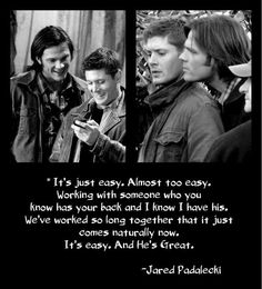 I love that this could just as easily be a description of Sam and Dean as it is of Jared and Jensen