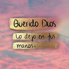 √ Dios Recommended For You Motivational Phrases, Inspirational Quotes, Quotes About God, Me Quotes, Qoutes, More Than Words, Spanish Quotes, Dear God, Spiritual Inspiration