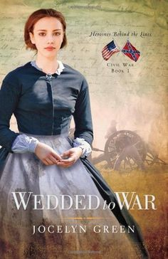 Wedded to War (Heroines Behind the Lines) by Jocelyn Green. $7.24