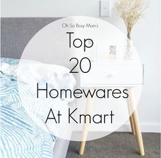 Top 20 Homewares At Kmart With the world in ore of Kmart and their great prices, here is a list of the top 20!