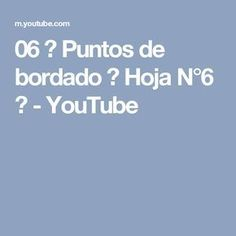 06 ♥ Puntos de bordado ♥ Hoja N°6 ♥ - YouTube