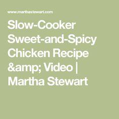 Slow-Cooker Sweet-and-Spicy Chicken Recipe & Video | Martha Stewart