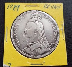 1889 Britain silver crown coin Victoria Britt:Reg:F:D: weighs 28.2759 grams