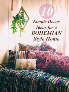 Here are 10 easy Boho decor ideas that you can incorporate into your home, and the best part is, most of these ideas can be done on the cheap and on the easy.