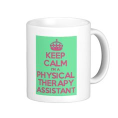 Keep Calm I'm a Physical Therapy Assistant Coffee Mug