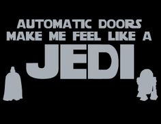 My kids did this when they were little. And they would use the Force to hold doors open for others...