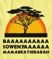 BAAAAAAA SOWENYAAAAAAAA MAMABEATSEBABAH!!!
