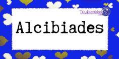 Conoce el significado del nombre Alcibiades #NombresDeBebes #NombresParaBebes #nombresdebebe - http://www.tumaternidad.com/nombres-de-nino/alcibiades/