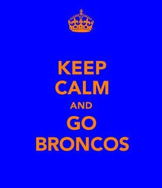 its a great day to be a bronco (: