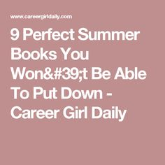 9 Perfect Summer Books You Won't Be Able To Put Down - Career Girl Daily