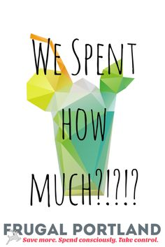 We Spent How Much?