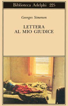 Lettera al mio giudice   Georges Simenon - Adelphi Edizioni