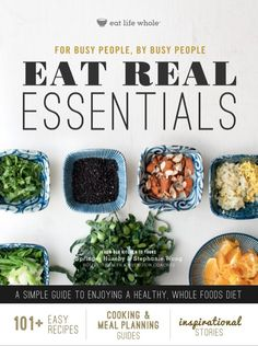 NEW Eat Real Essentials eBook (enhanced for the iPad too). Click here to learn more: http://www.eatlifewhole.com/eatreal/