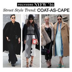 """""""NYFW Street Style Trend: Coat-as-Cape"""" by polyvore-editorial ❤ liked on Polyvore featuring women's clothing, women, female, woman, misses, juniors, NYFW and pvnyfw"""