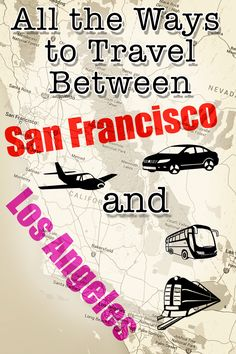 What you need to know about transportation between LA and San Francisco