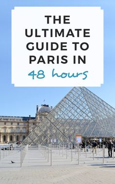 The ultimate guide to Paris in 48 hours! / Sophie's Suitcase
