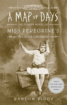 A Map of Days (Miss Peregrine's Peculiar Children) by Ransom Riggs