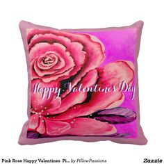 Pink Rose Happy Valentines  Pillow