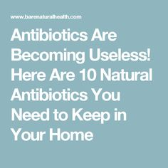 Antibiotics Are Becoming Useless! Here Are 10 Natural Antibiotics You Need to Keep in Your Home