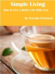 Simple Living How to Live a Better Life With Less (Declutter and simplify) by Priscilla Pritchard, http://www.amazon.com/dp/B007ZY0TKK/ref=cm_sw_r_pi_dp_-Xfkrb0Y5ZN9B