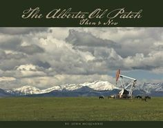 The Alberta oil patch : then & now by John McQuarrie - Oil Sands, Drilling Rig, Everything Changes, Oil And Gas, First Nations, World War Two, Armed Forces, Social Studies, National Parks