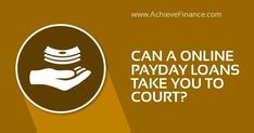 Can An Online Payday Loan Take You To Court? Known as payday loans online, deferred deposit loans or check advance loans – such are all sh. Easy Money Online, Same Day Loans, Payday Loans Online, Short Term Loans, Instant Cash, Part Time Jobs, Advance Loans, Cash Advance
