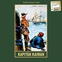 Kapit N Kaiman Erz Hlungen Aus Dem Wilden Westen Band 19 Der Gesammelten Werke Karl Mays Gesammelte Werke Dem Aus Westen Wilden Horbuch Kaiman Audio