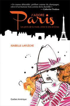 J'adore Paris By: Isabelle Lafléche Mafia, Week End En Amoureux, Isabelle, Lectures, Tour Eiffel, Book Nooks, Book Of Life, Paris France, Night Life