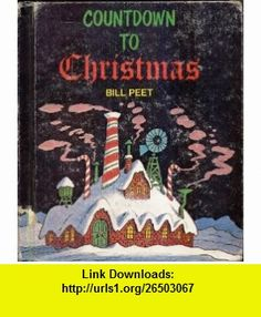 COUNTDOWN TO CHRISTMAS written and illustrated by Bill Peet (1972 Hardcover 8.25 x 9.5 inches, 48 pages. Golden Gate Junior ) Bill Peet ,   ,  , ASIN: B002RIOI4W , tutorials , pdf , ebook , torrent , downloads , rapidshare , filesonic , hotfile , megaupload , fileserve