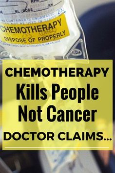 """Chemotherapy Kills People Not Cancer,"" Doctor Claims..."