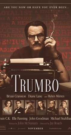"Trumbo (d. Jay Roach) (c. Bryan Cranston, Diane Lane, Helen Mirren, Louis C.) (""In Dalton Trumbo was Hollywood's top screenwriter, until he and other artists were jailed and blacklisted for their political beliefs. Bryan Cranston, See Movie, Movie List, Film Movie, Hd Movies, Movies To Watch, Movies And Tv Shows, Diane Lane, Teacher And Student Relationship"