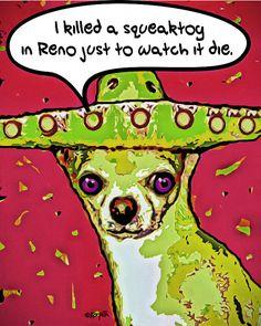 Funny Chihuahua Mexican Sombrero 8x10 Glicee Print I by korpita #Chihuahua #FunnyChihuahuaSaying