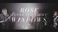Rose Windows - There is a Light [OFFICIAL VIDEO]