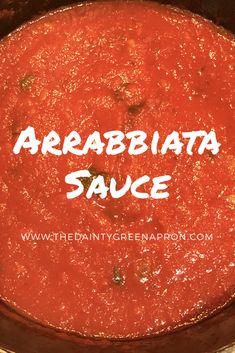 The Best, Easiest, Homemade Arrabbiata Pasta Sauce!