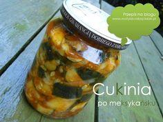 Cukinia po meksykańsku na www.matylda-blizejciebie.pl Preserves, Pickles, Cucumber, Zucchini, Canning, Chicken, Meat, Dressings, Sauces