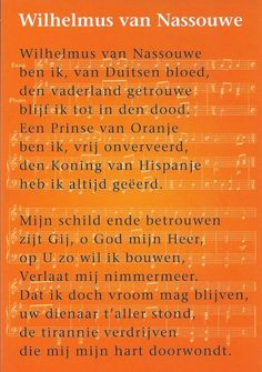 The Dutch national anthem is the Wilhelmus, it is one of the oldest national anthems in the world.