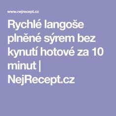 Rychlé langoše plněné sýrem bez kynutí hotové za 10 minut   NejRecept.cz Recipies, Food And Drink, Recipes