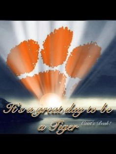 Any day is a great day to be a Tiger ;-) Clemson University. Clemson, SC
