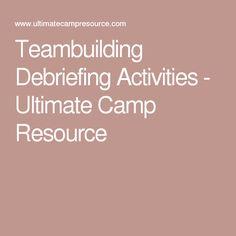 Teambuilding Debriefing Activities - Ultimate Camp Resource