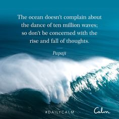 Calm is the app for sleep and meditation. Join the millions experiencing better sleep, lower stress, and less anxiety. Calm Quotes, Wise Quotes, Words Quotes, Quotes To Live By, Inspirational Quotes, Sayings, Motivational, Ocean Quotes, Yoga Quotes