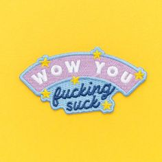 Wow You Fucking Suck Embroidered Iron On Patch – punkypins Cute Patches, Diy Patches, Pin And Patches, Iron On Patches, Embroidery Patches, Iron On Embroidered Patches, Patch Design, Cute Pins, Scrappy Quilts