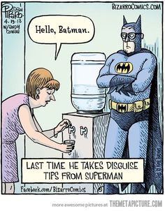 Superman's disguise tips… Nobody recognizes you in glasses. ;)