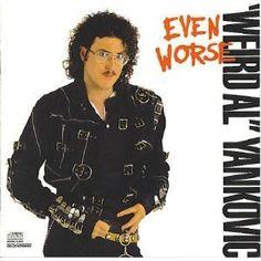 Weird Al Yankovic: Even Worse