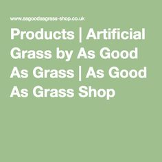 Products | Artificial Grass by As Good As Grass | As Good As Grass Shop